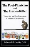The Poet-Physician and the Healer-Killer: Vivisection and the Emergence of a Medical Technocracy
