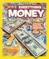 Everything Money: A Wealth of Facts, Photos, and Fun!