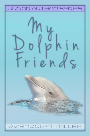 My Dolphin Friends (Junior Author Series, #2)