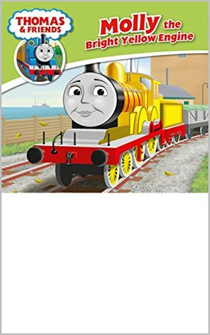 Thomas & Friends: Molly the Bright Yellow Engine (Thomas & Friends Story Library Book 27)
