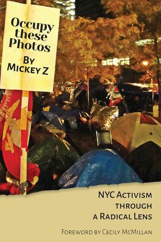 Occupy These Photos: NYC Activism Through a Radical Lens