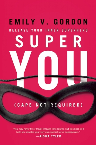 Super You: Release Your Inner Superhero
