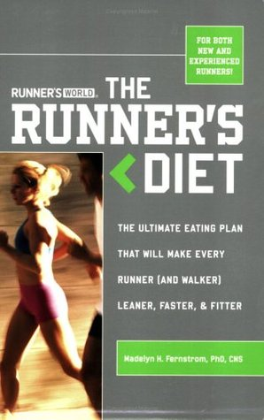 Runner's World The Runner's Diet: The Ultimate Eating Plan That Will Make Every Runner (and Walker) Leaner, Faster, & Fitter