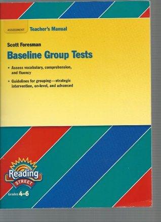 Reading Street, Grades 4-6. Baseline Group Test. Teacher's Manual.