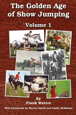 The Golden Age of Show Jumping