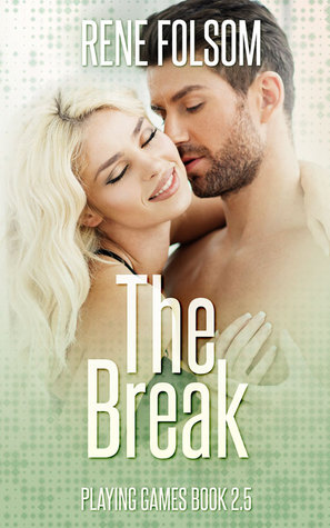 The Break(Playing Games 2.5) - Rene Folsom