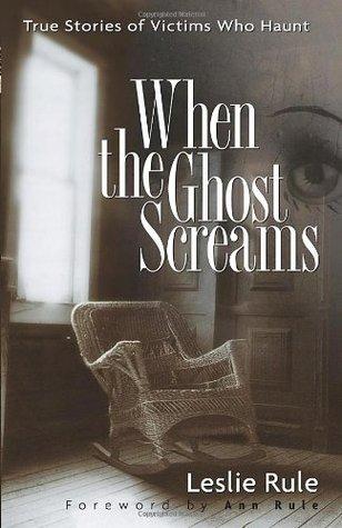 When the Ghost Screams by Leslie Rule