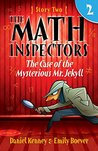 The Math Inspectors: Story Two - The Case of the Mysterious Mr. Jekyll (A hilarious adventure for kids ages 9-12)