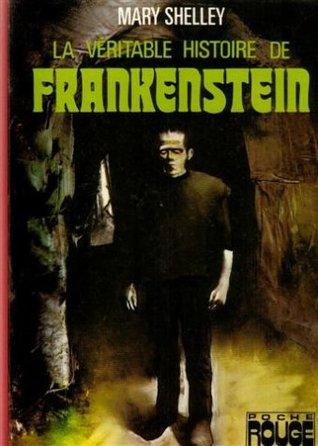 La véritable histoire de Frankenstein