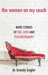 The Women on My Couch: More Stories of Sex, Love and Psychotherapy