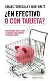 ¿En efectivo o con tarjeta?: Curiosidades, datos, ideas y consejos para ahorrar y consumir mejor