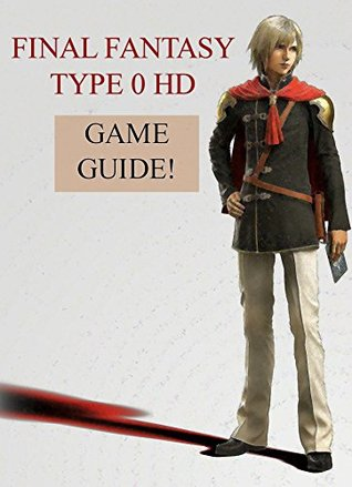 Final Fantasy Type 0 HD - with Tips and Strategies!