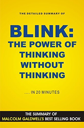 Blink: The Power of Thinking Without Thinking (Book Summary)