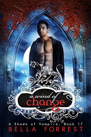 A Wind Of Change A Shade Of Vampire 17 By Bella Forrest