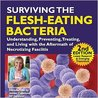 Surviving the Flesh-Eating Bacteria