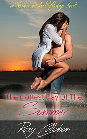 The Hottest Day Of The Summer: An Erotic Romance For Couples (Passion for the Holidays Book 3)