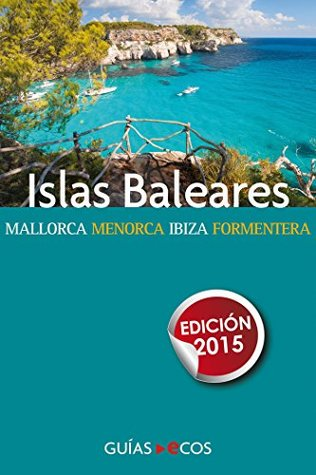 Islas Baleares: Mallorca, Menorca, ibiza y Formentera