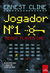 Jogador Nº 1 - Ready Player One by Ernest Cline