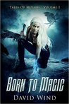Born to Magic (Tales of Nevaeh, #1)