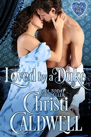 Loved by a Duke (The Heart of a Duke, #4)