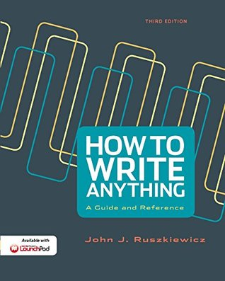How to Write Anything: A Guide and Reference, Third Edition