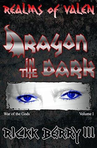 Realms of Valen - Dragon in the Dark (War of the Gods: Volume I)