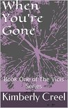 When You're Gone (The Vicis, #1)