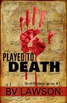 Played to Death (Scott Drayco Mystery Series #1)
