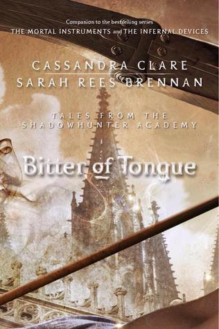 Bitter of Tongue by Cassandra Clare
