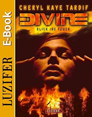 Divine - Blick ins Feuer: Thriller