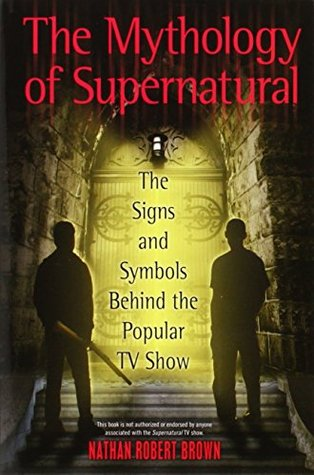 The Mythology Of Supernatural The Signs And Symbols Behind The