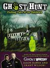 Ghost Hunt: Chilling Tales of the Search for the Unknown