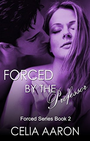 Forced by the Professor (Forced Series, #2)
