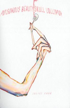 POISONOUS BEAUTYSKULL LOLLIPOP by Juliet Cook