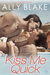 Kiss Me Quick (The Cinderella Project, #1; Honeymoon #2)
