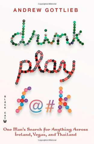 drink-play-f-k-one-man-s-search-for-anything-across-ireland-las-vegas-and-thailand