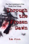 Through the Frozen Dawn (Break Free #3)