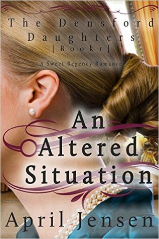 An Altered Situation(Densford Daughters 1) - April Jensen