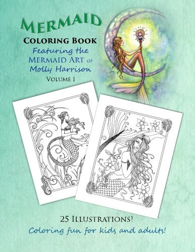 Mermaid Coloring Book Featuring the Mermaid Art of Molly Harrison: 25 Illustrations to Color for Both Kids and Adults!