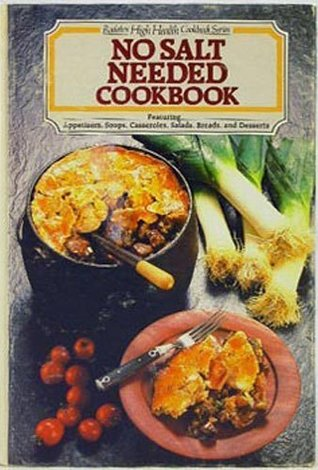 No Salt Needed Cookbook (Rodale's High Health Cookbook Series)