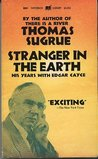 Stranger in the Earth: His Years With Edgar Cayce