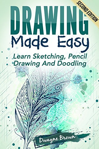 Drawing: Made EASY: Learn - Sketching, Pencil Drawing and Doodling