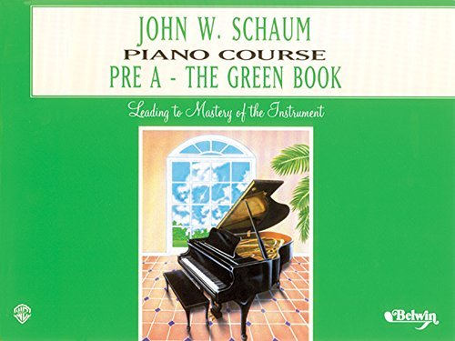 John W. Schaum Piano Course: Pre-A -- The Green Book