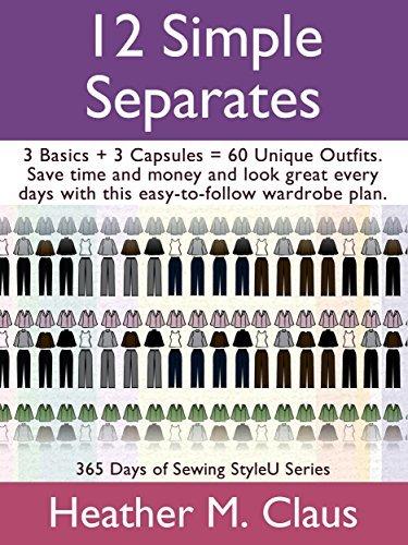 12 Simple Separates: 3 Basics + 3 Capsules = 60 Unique outfits.