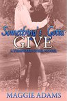 Something's Gotta Give (Tempered Steel #3)