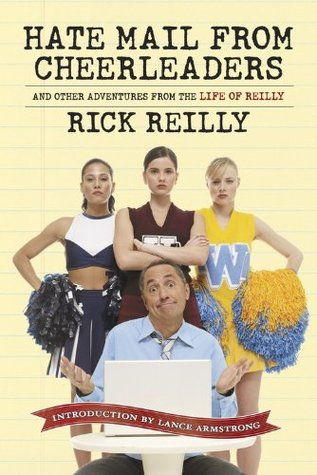 Hate Mail from Cheerleaders and Other Adventures from the Lif... by Rick Reilly