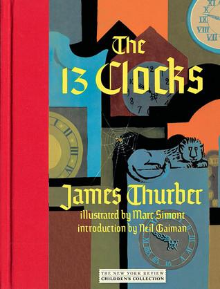 The 13 Clocks por James Thurber, Marc Simont, Neil Gaiman