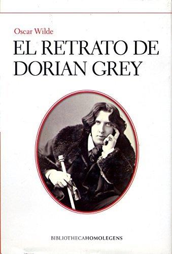 El retrato de Dorian Grey: Una maravillosa novela escrita por Oscar Wilde en 1891, retocada por el autor en varias ocasiones