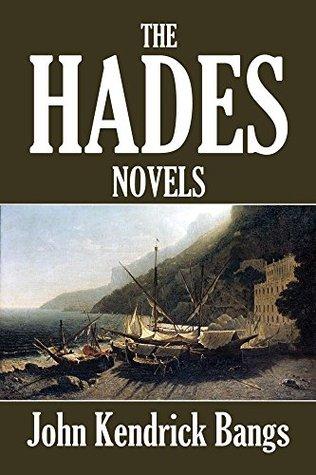 The Hades Novels of John Kendrick Bangs