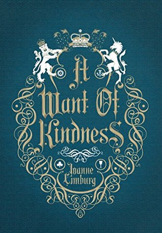 a-want-of-kindness-a-novel-of-queen-anne